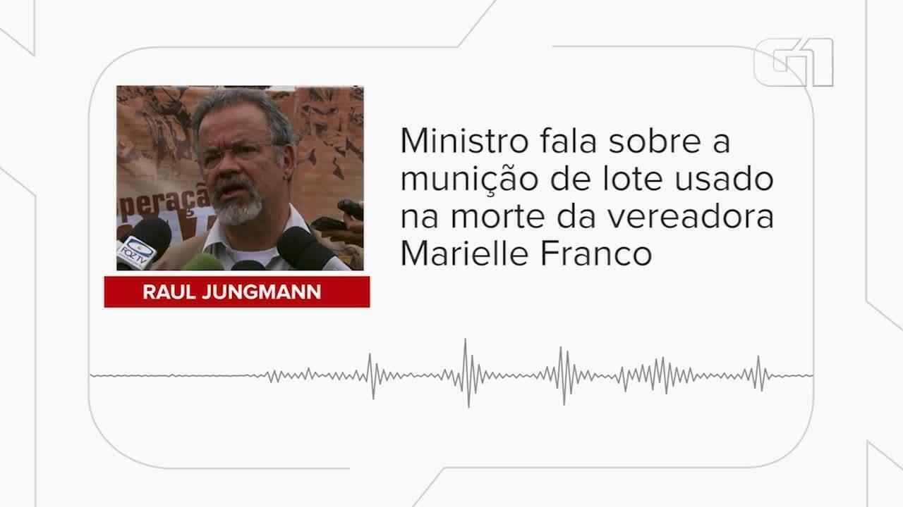 Ministro Jungmann fala sobre munição de lote usado na morte de Marielle
