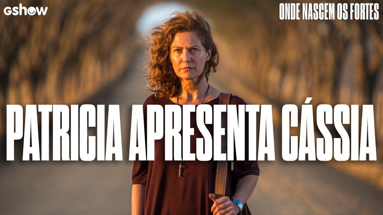 Patricia Pillar fala sobre Cássia, sua personagem em 'Onde Nascem os Fortes'