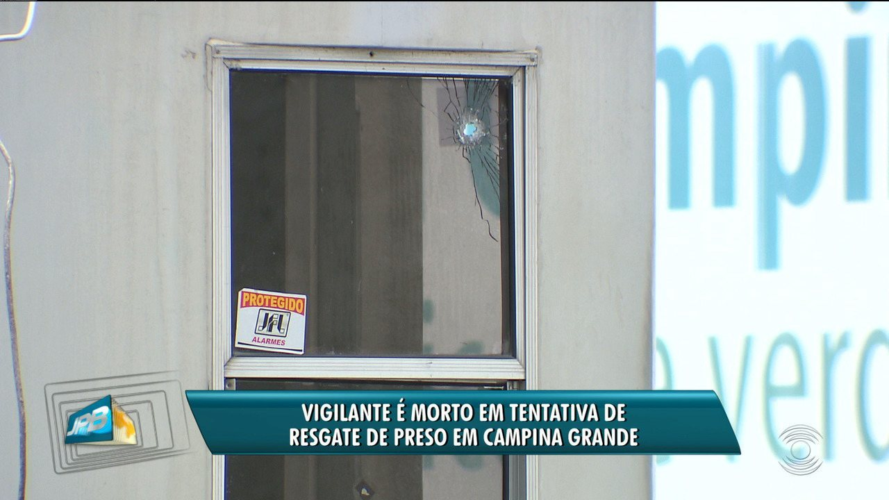 Bandidos tentam resgatar preso e matam vigilante em Campina Grande