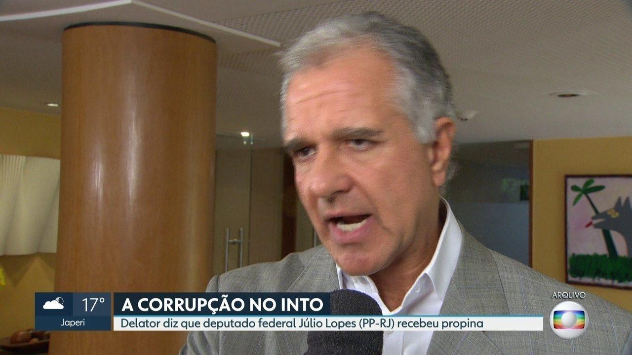 Delator diz que deputado Júlio Lopes recebeu propina no INTO