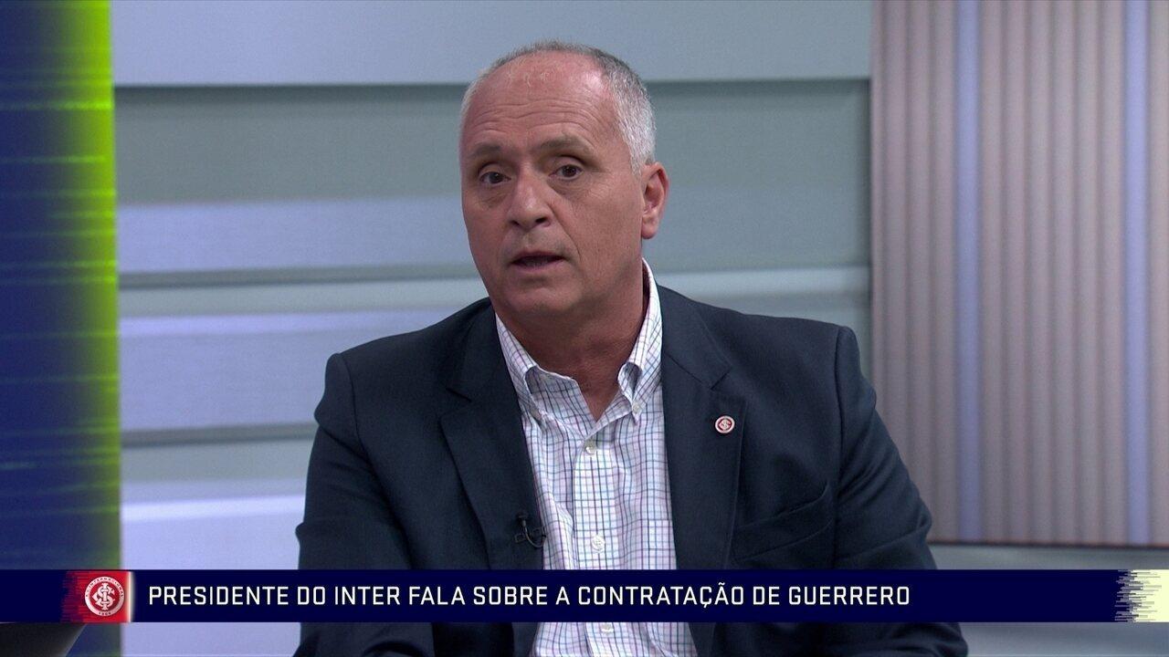 Presidente do Internacional fala sobre contratação de Guerrero