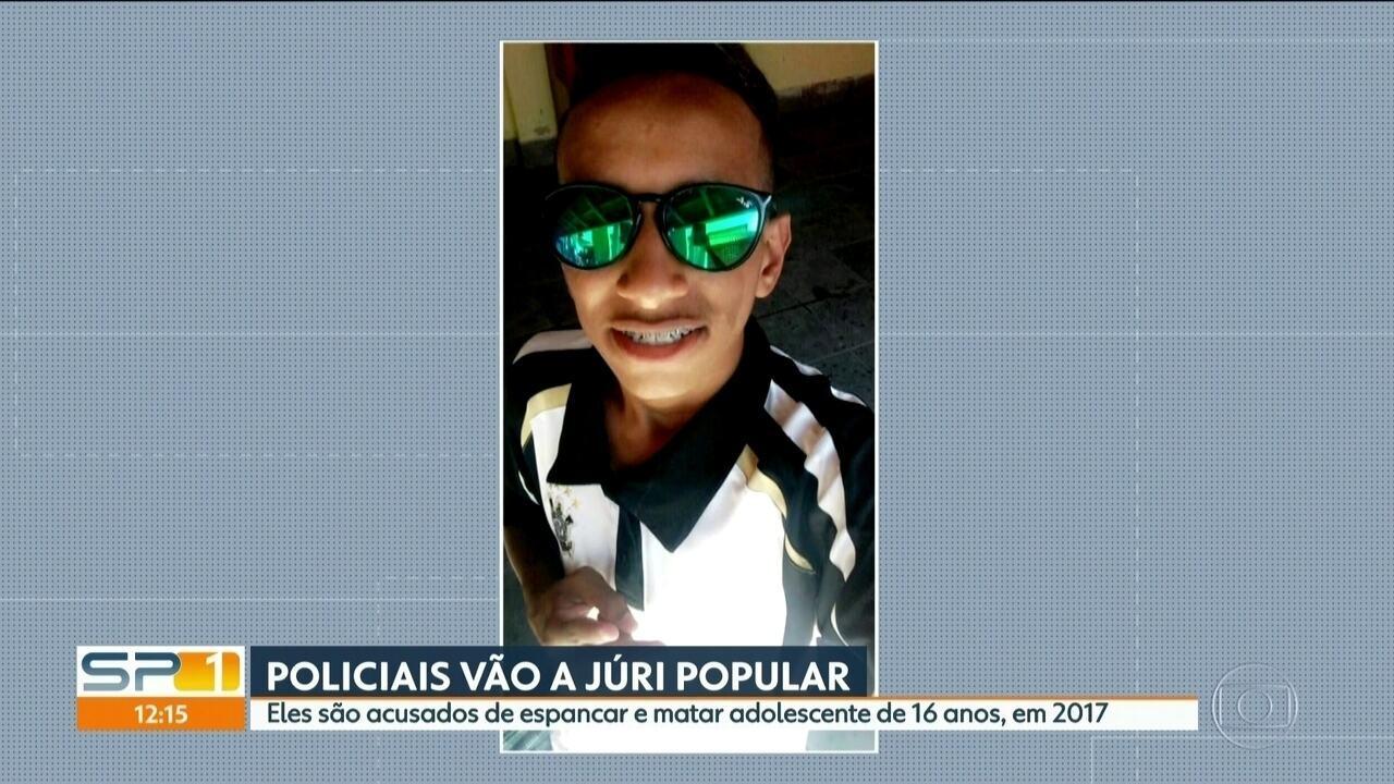 Policiais acusados de espancar e matar adolescente de 16 anos em 2017 vão a júri popular