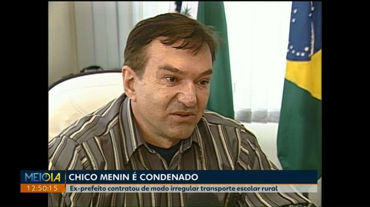 Ex-prefeito Chico Menin é condenado por irregularidades no transporte escolar