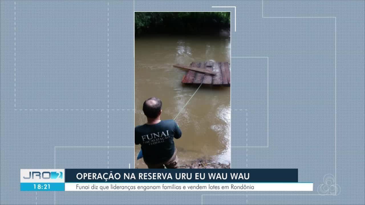 Operação na reserva Uru Eu Wau Wau