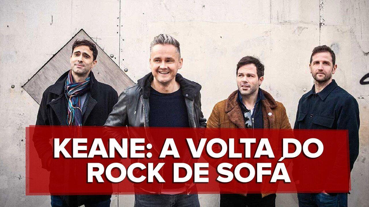 Keane volta com rock de sofá influenciado por U2
