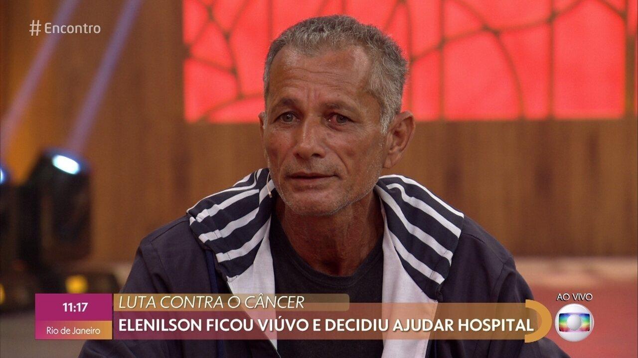 Elenilson ficou viúvo e decidiu ajudar hospital do câncer
