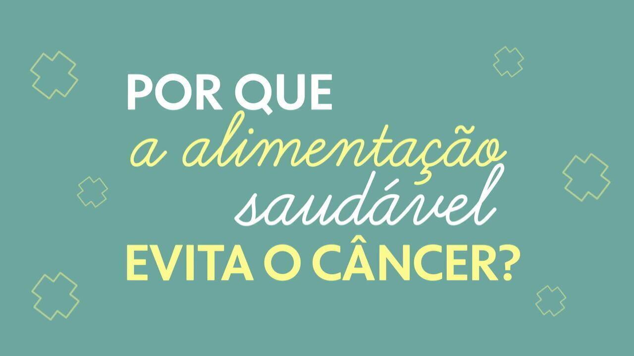 Por que a alimentação saudável evita o câncer?