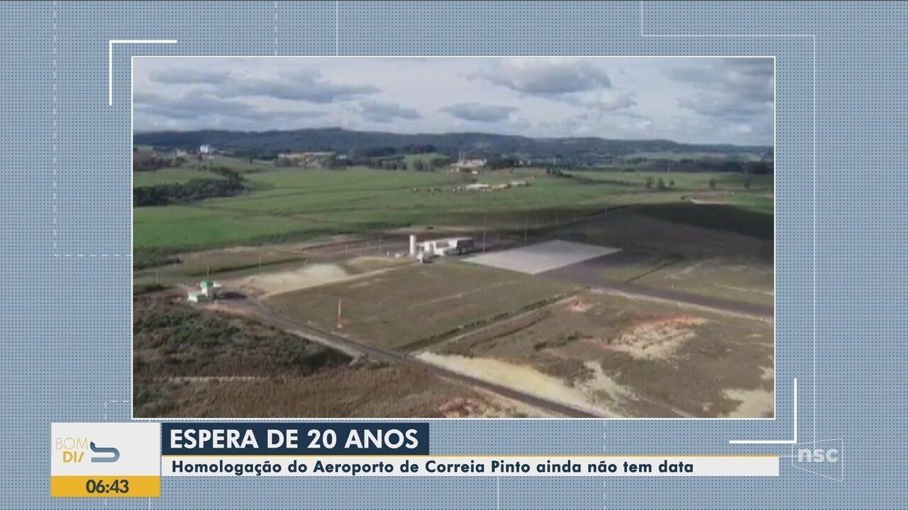 Homologação do aeroporto de Correia Pinto ainda não tem data