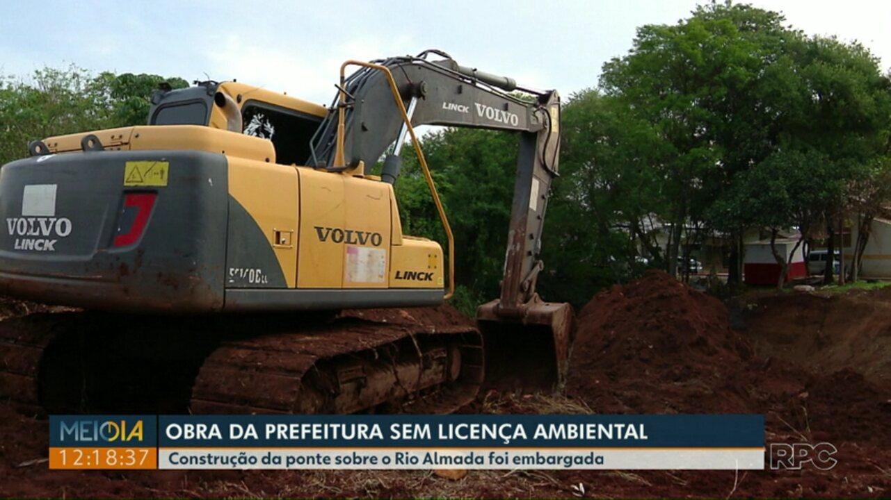 Obra da prefeitura de Foz do Iguaçu é embarga por falta de licença ambiental