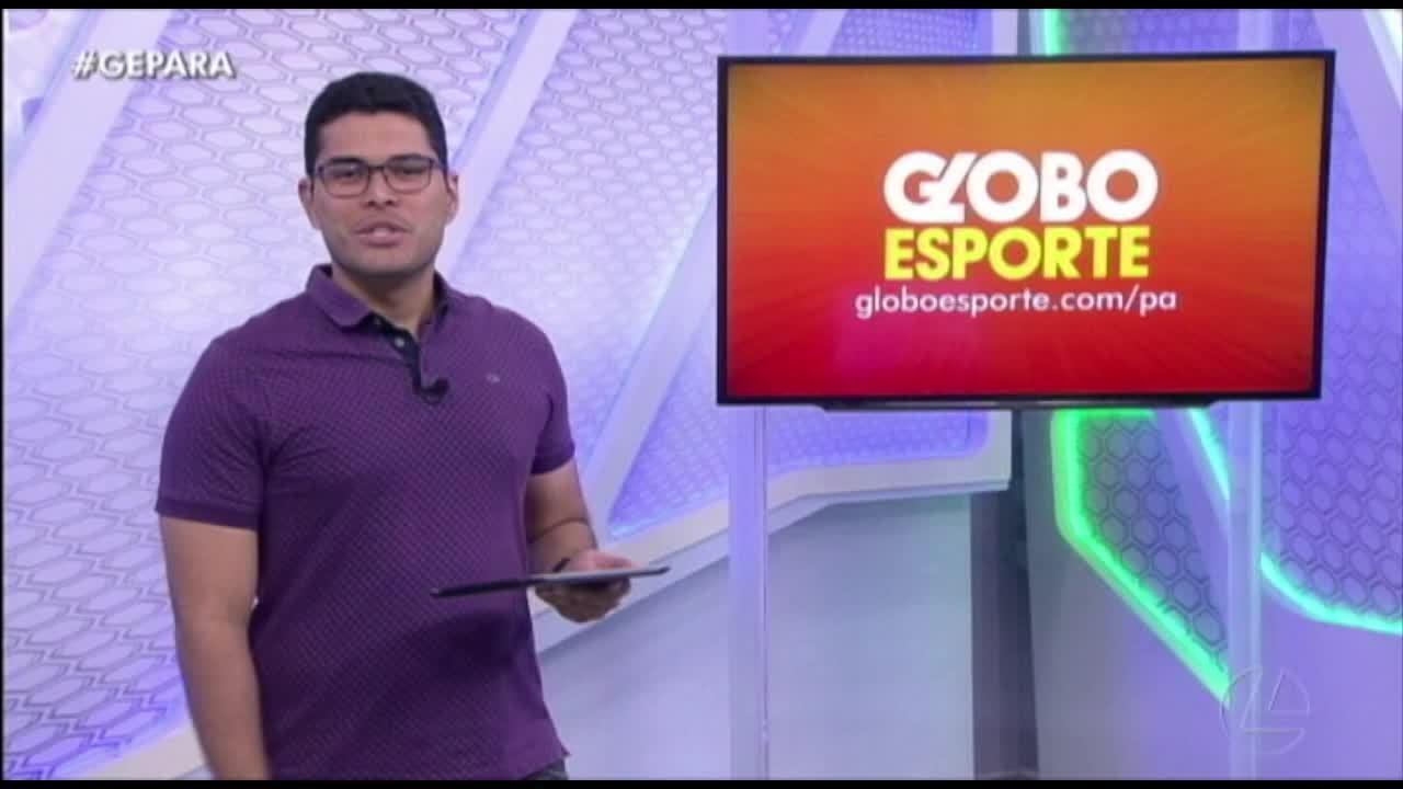 Veja a íntegra do Globo Esporte Pará desta quinta-feira, dia 13