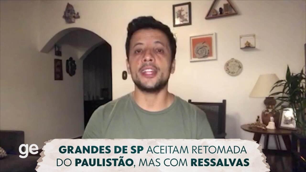 Aquela última: grandes de São Paulo aceitam retomada do Paulistão, mas fazem ressalvas