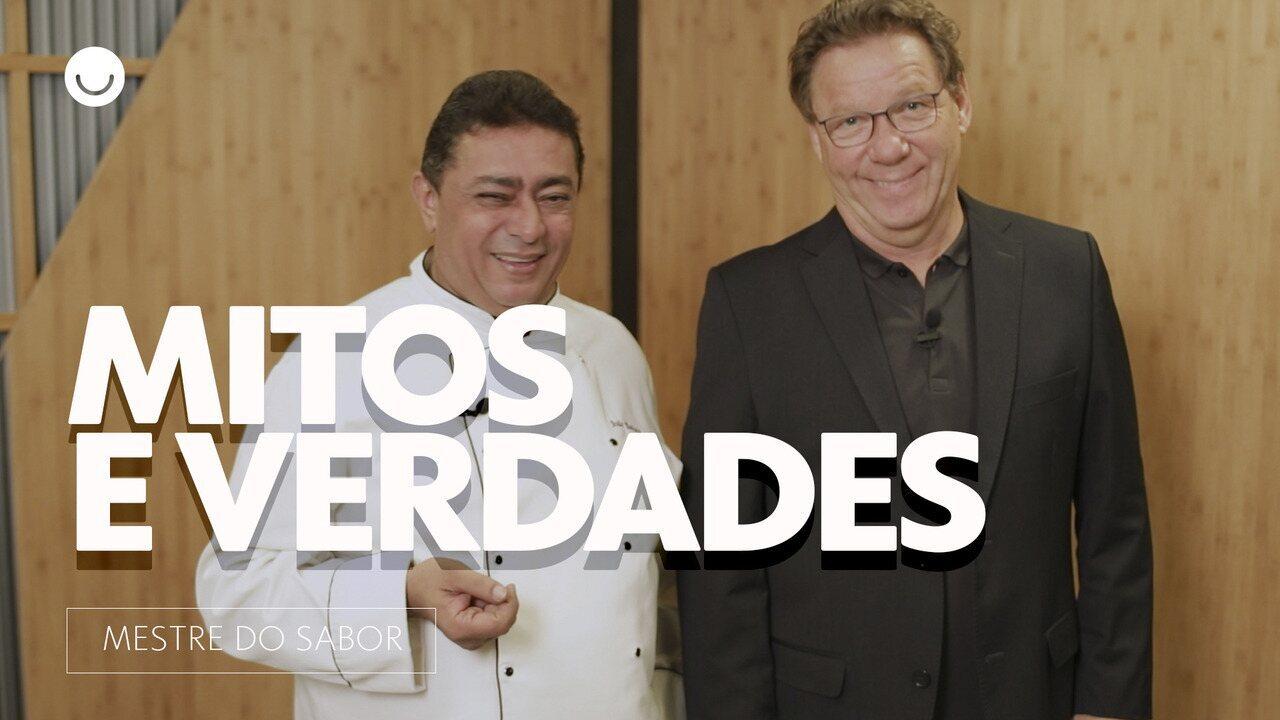 Mitos e verdades na cozinha: Claude Troisgros e Batista explicam