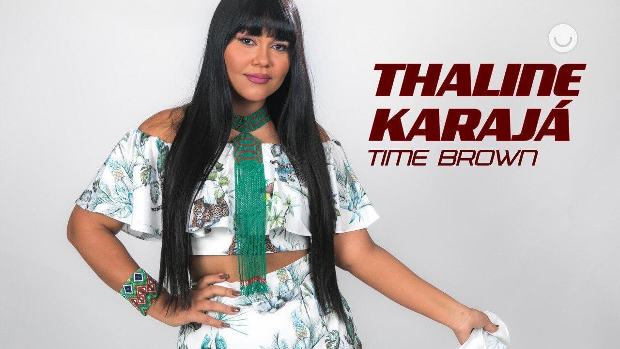 Conheça a participante Thaline Karajá, do Time Brown