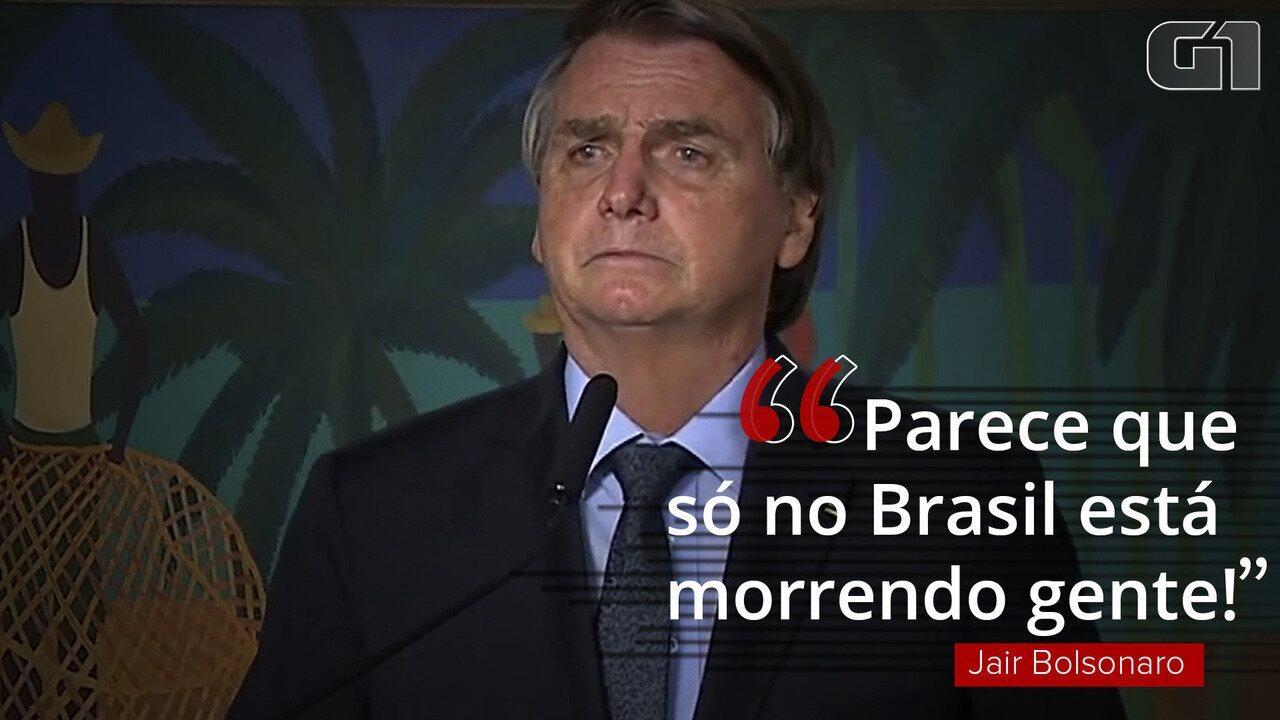 Bolsonaro: 'Parece que só no Brasil está morrendo gente!'