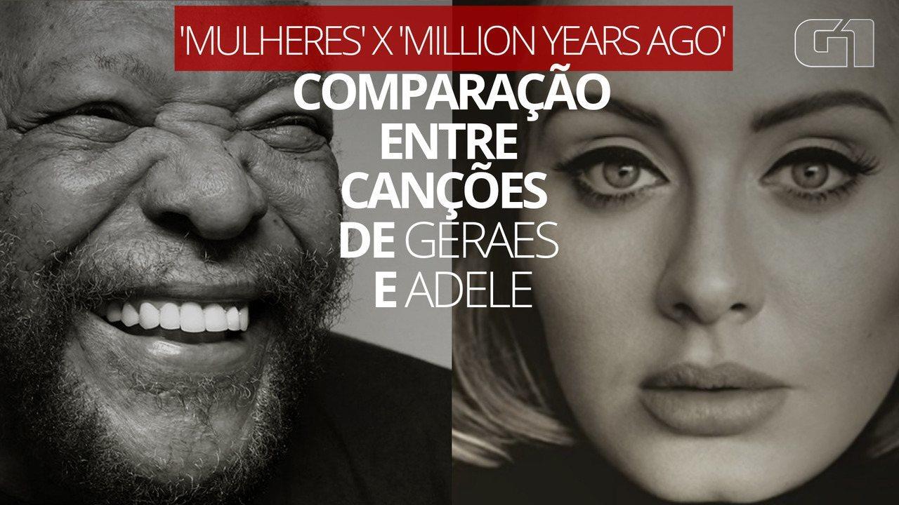 'Mulheres' x 'Million years ago': veja comparação entre canções de Geraes e Adele